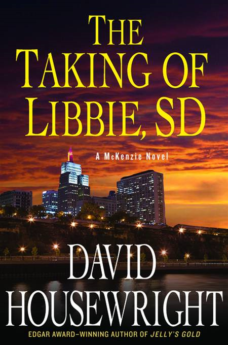 The Taking of Libbie, SD By: David Housewright