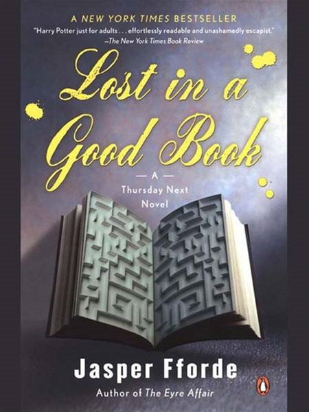 Lost in a Good Book: A Thursday Next Novel By: Jasper Fforde