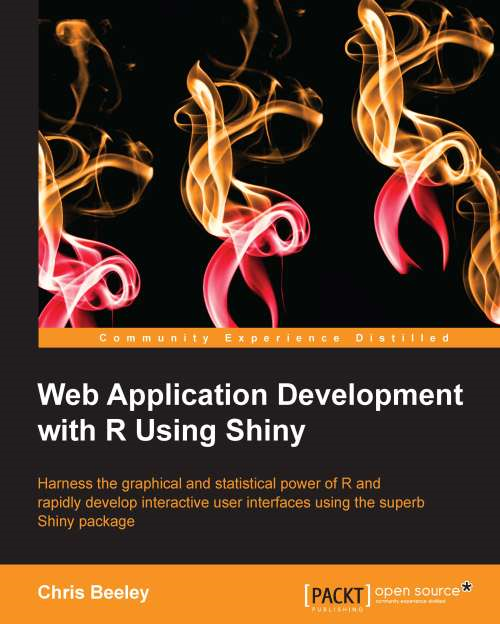 Chris Beeley - Web Application Development with R using Shiny