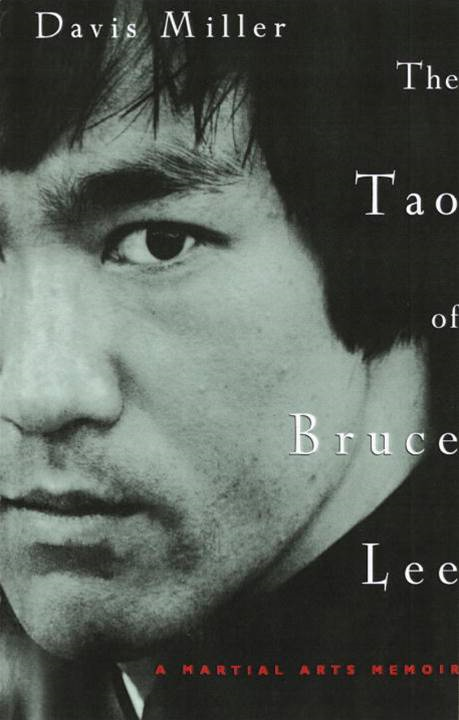 The Tao of Bruce Lee By: Davis Miller
