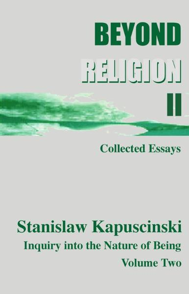 Beyond Religion Volume II By: Stanislaw Kapuscinski