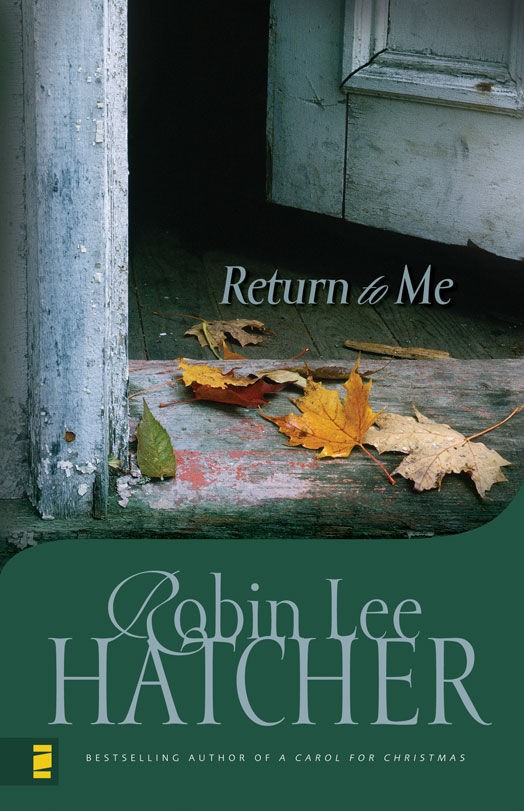 Return to Me By: Robin Lee   Hatcher
