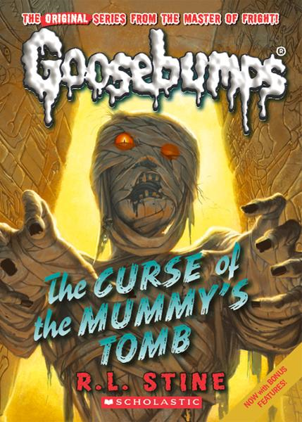 Classic Goosebumps #6: Curse of the Mummy's Tomb By: R.L. Stine