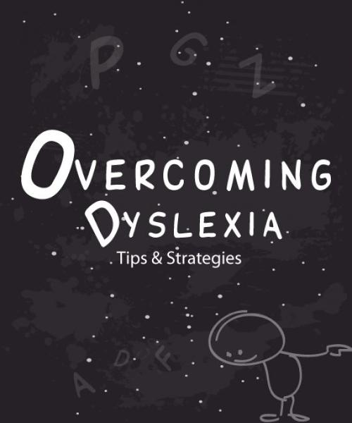 Overcoming Dyslexia: Tips & Strategies