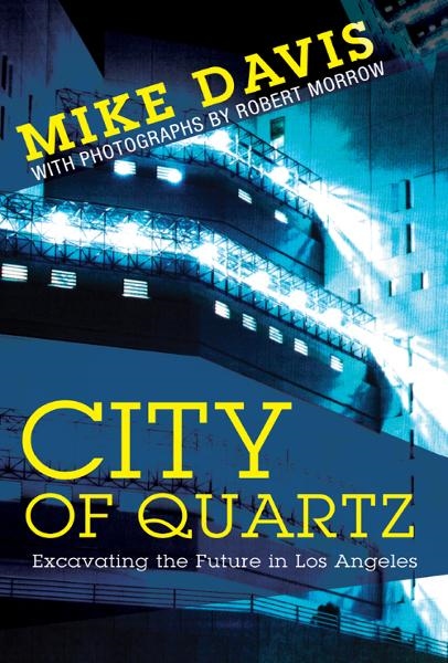 City of Quartz: Excavating the Future in Los Angeles (New Edition)
