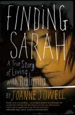 Finding Sarah A True Story of Living with Bulimia