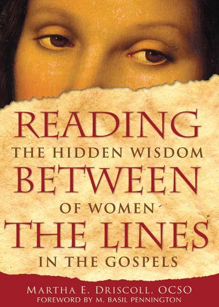 Reading Between the Lines By: Driscoll, Martha