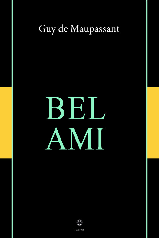 Guy de  Maupassant - Bel-Ami