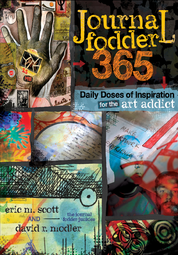 Journal Fodder 365 Daily Doses of Inspiration for the Art Addict