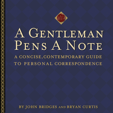 A Gentleman Pens a Note By: Bryan Curtis,John Bridges