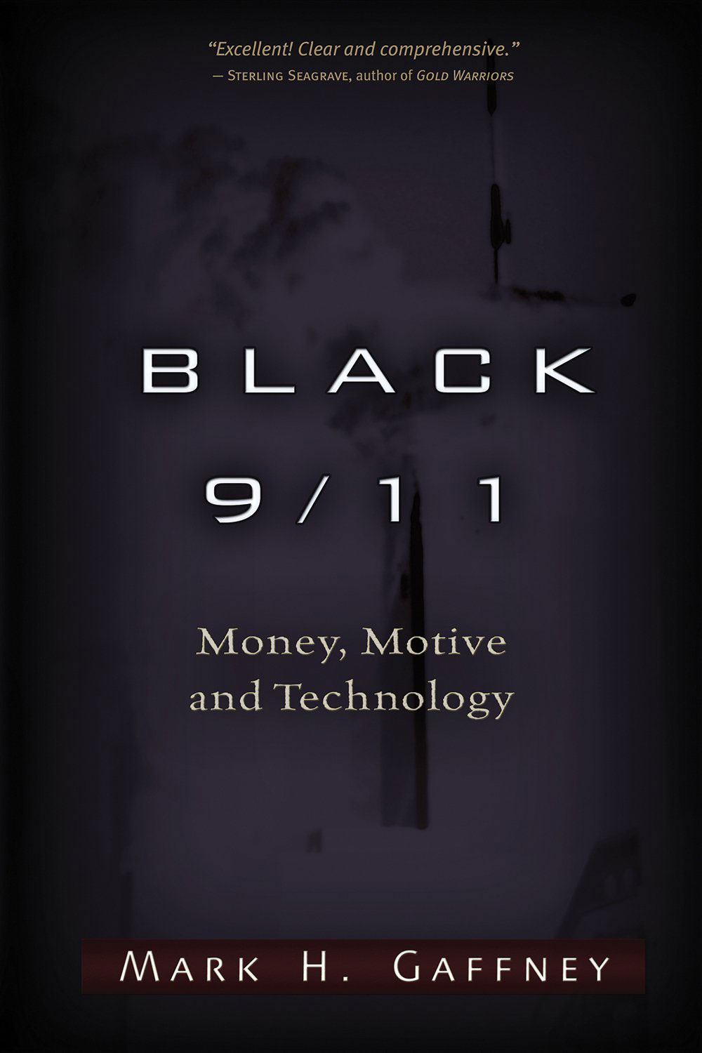 Black 9/11: Money, Motive and Technology By: Mark H. Gaffney