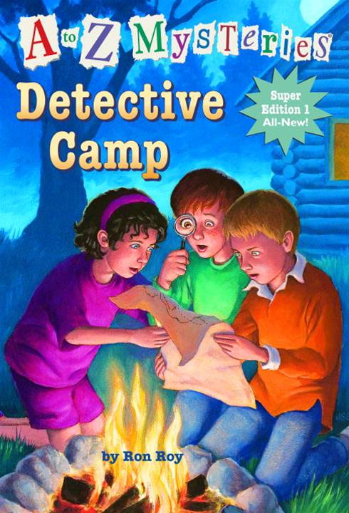 A to Z Mysteries Super Edition 1: Detective Camp By: Ron Roy