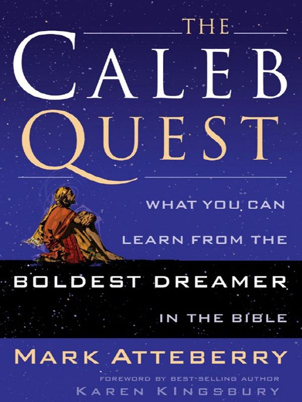 The Caleb Quest By: Mark Atteberry