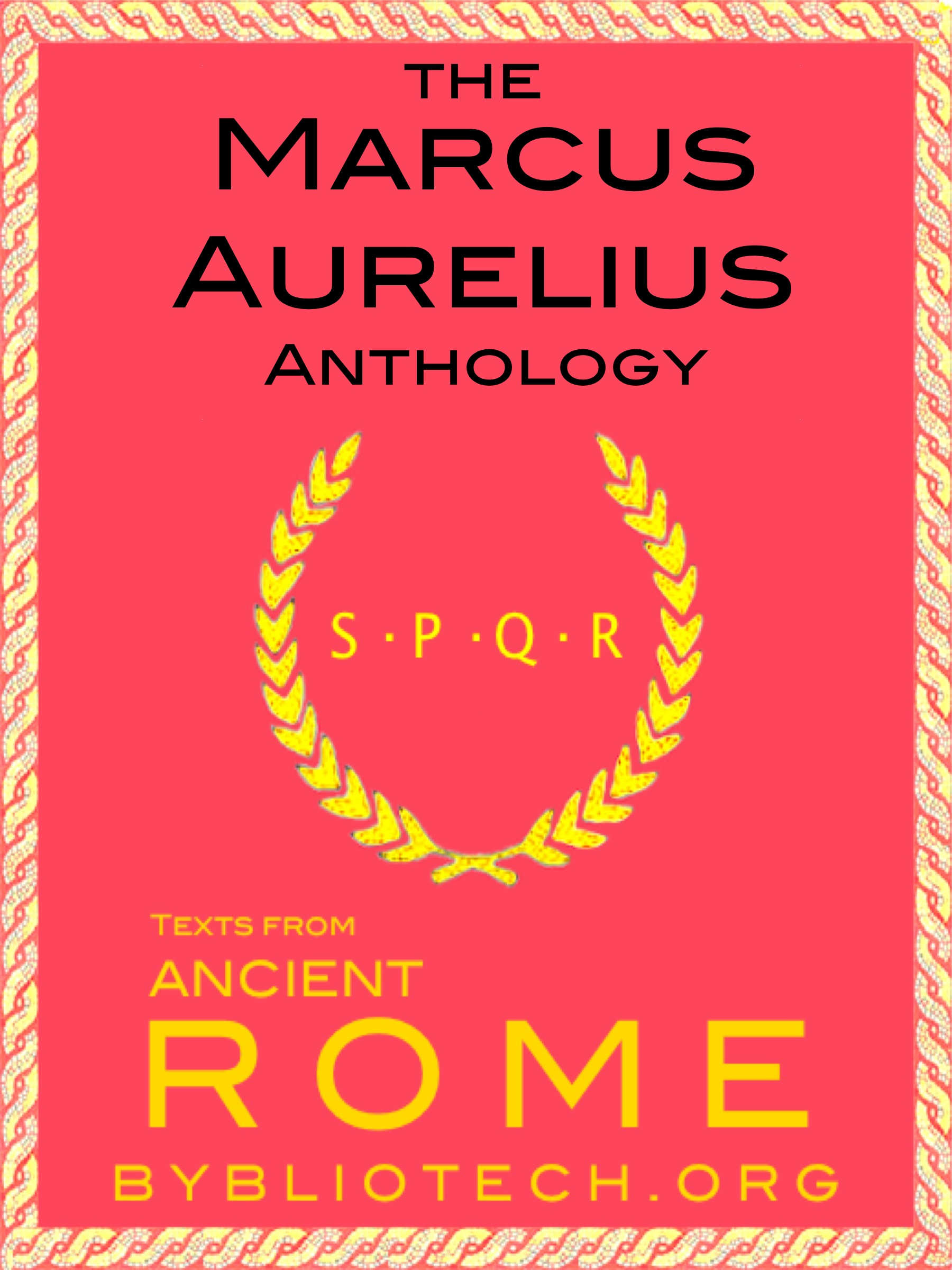 The Complete Marcus Aurelius Anthology: The Meditations