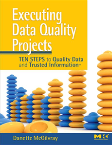 Executing Data Quality Projects Ten Steps to Quality Data and Trusted Information<sup>TM</sup>