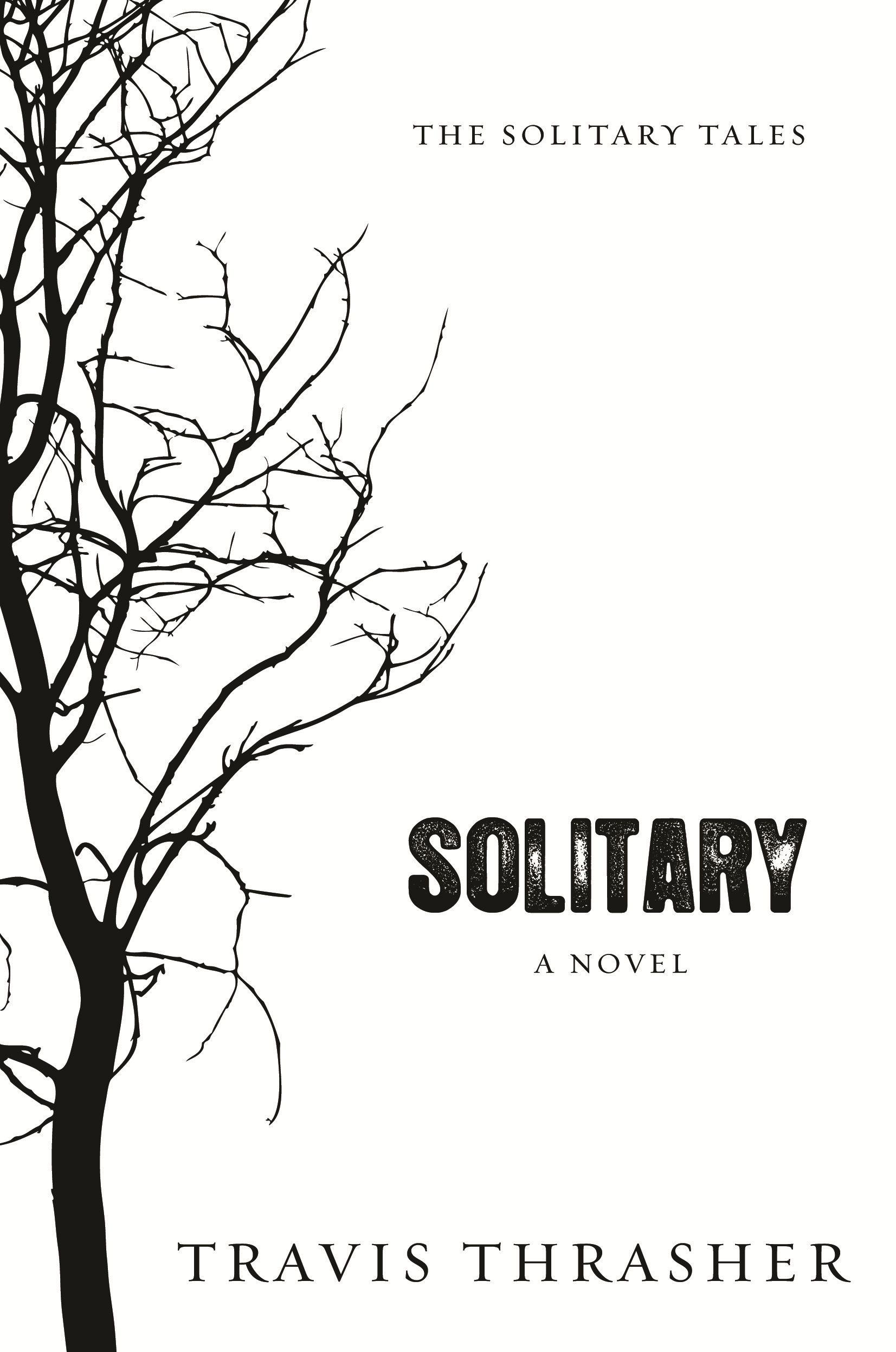 Solitary: A Novel By: Travis Thrasher
