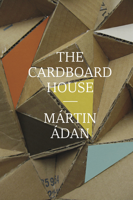 The Cardboard House By: Martín Adán