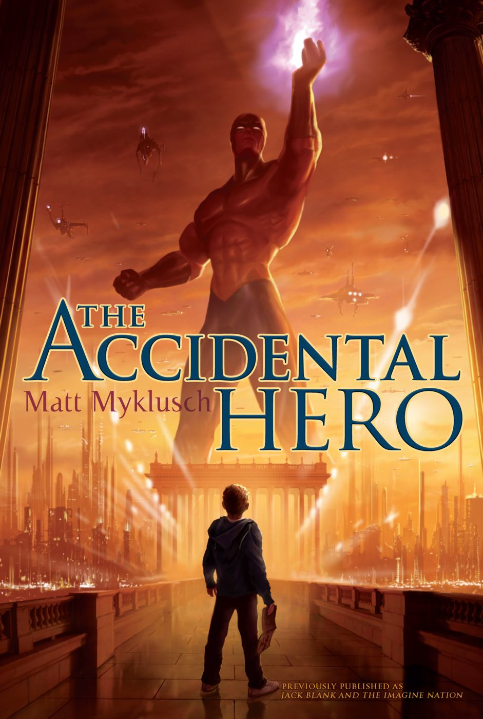 Accidental Hero By: Matt Myklusch