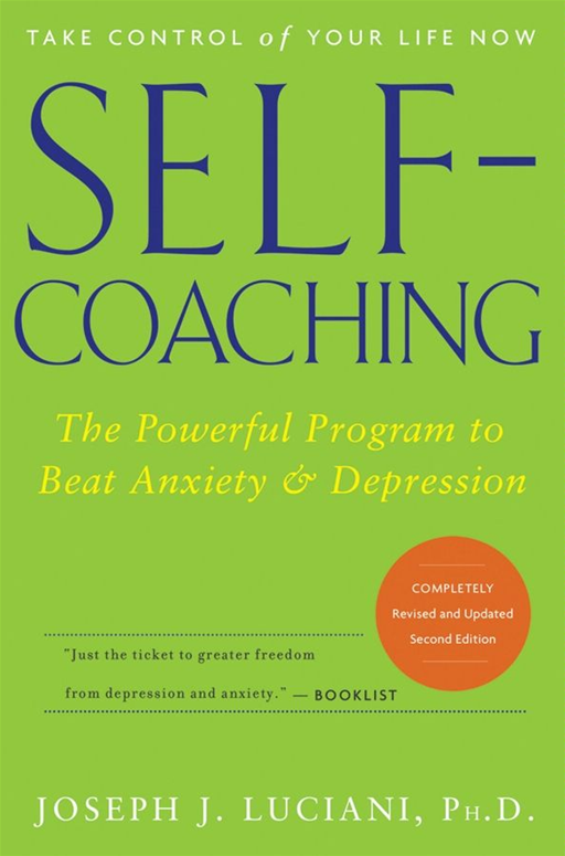 Self-Coaching By: Joseph J. Luciani Ph.D.