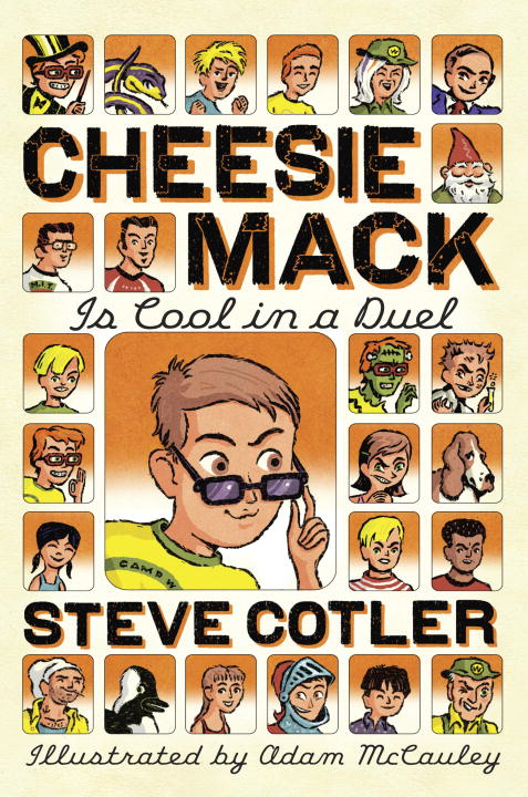 Cheesie Mack Is Cool in a Duel By: Steve Cotler,Adam McCauley