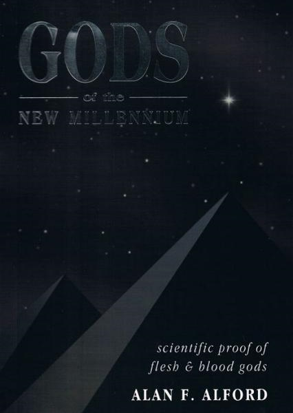 Gods of the New Millennium By: Alan Alford