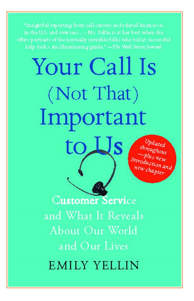 Your Call Is (Not That) Important to Us By: Emily Yellin