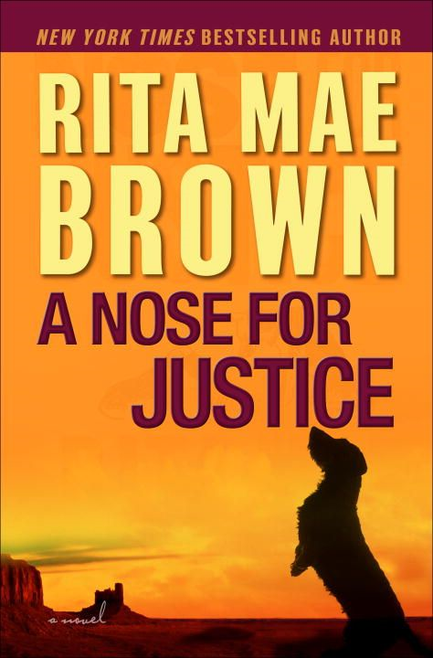 A Nose for Justice By: Rita Mae Brown