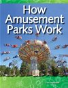How Amusement Parks Work: Forces And Motion: Science Readers