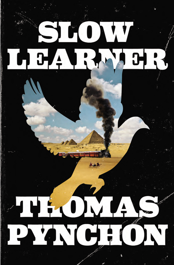 Slow Learner By: Thomas Pynchon