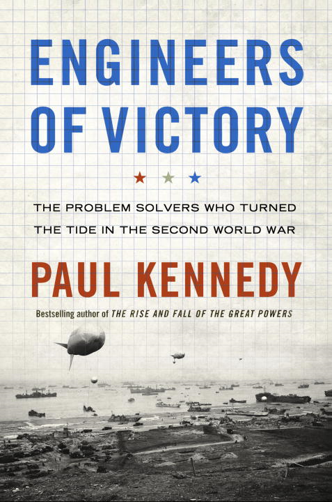 Engineers of Victory By: Paul Kennedy