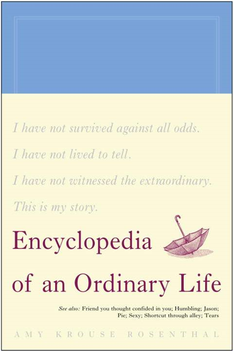 Encyclopedia of an Ordinary Life By: Amy Krouse Rosenthal