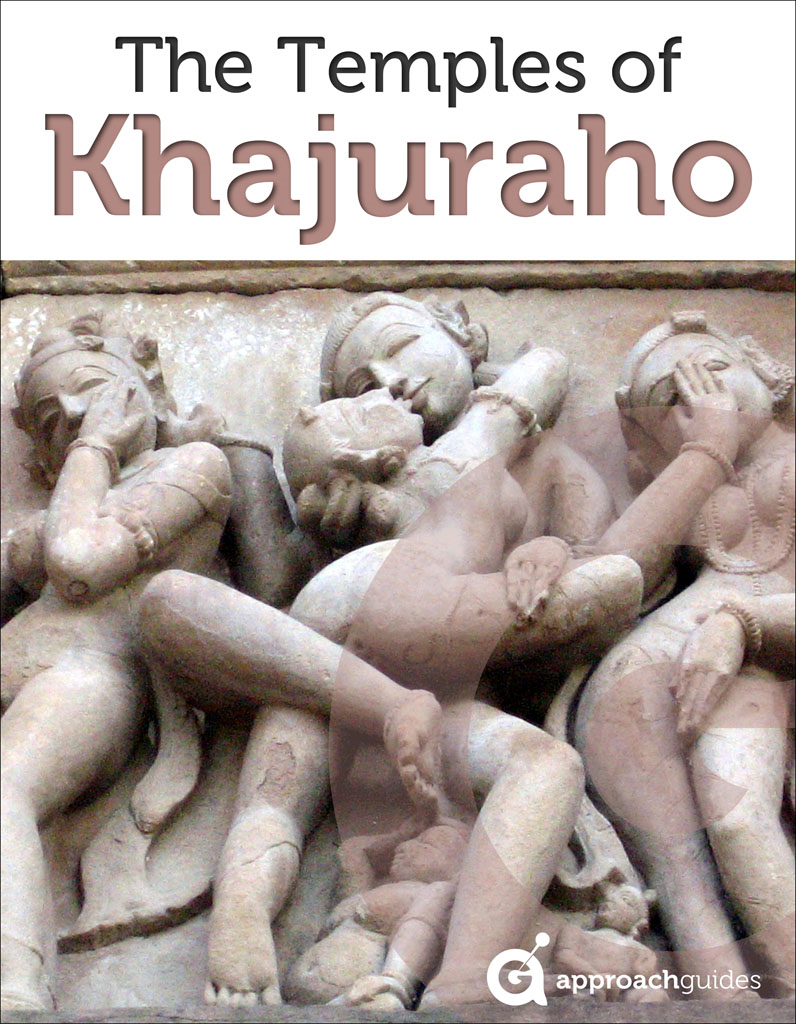 India Revealed: The Temples of Khajuraho (Travel Guide) By: Approach Guides,David Raezer,Jennifer Raezer
