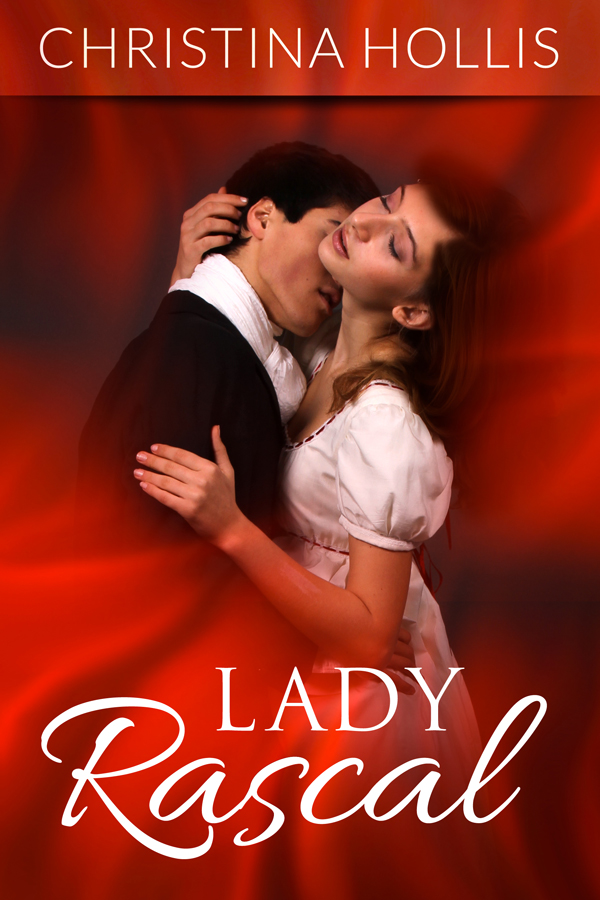 Lady Rascal: Regency Romance By: Christina Hollis