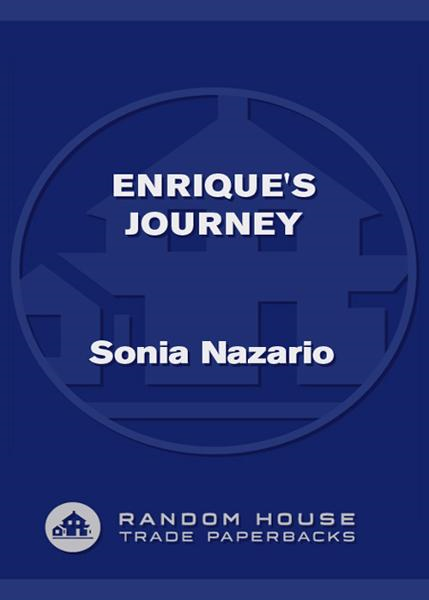 Enrique's Journey By: Sonia Nazario