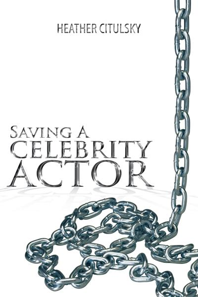 SAVING A CELEBRITY ACTOR