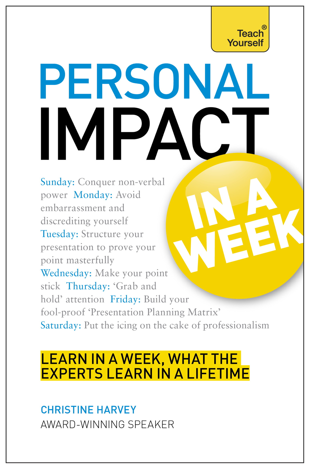 Personal Impact at Work in a Week By: Christine Harvey