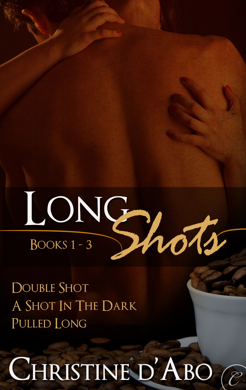 Long Shots: Books 1-3: Double Shot\A Shot in the Dark\Pulled Long By: Christine d'Abo