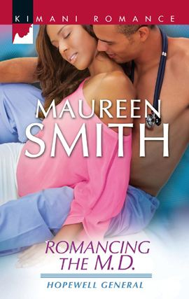 Romancing the M.D. By: Maureen Smith