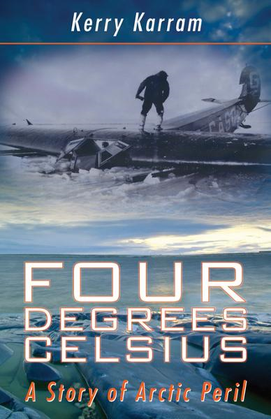 Four Degrees Celsius: A Story of Arctic Peril By: Karram, Kerry