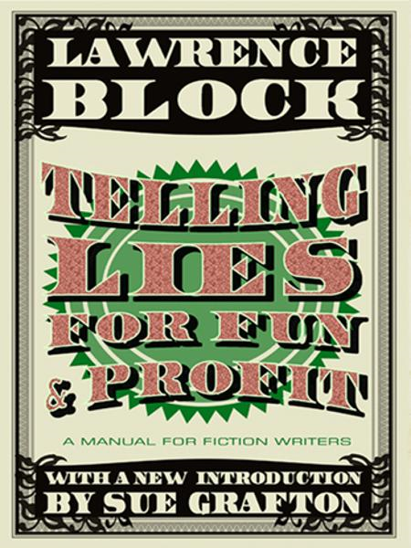 Telling Lies for Fun & Profit By: Lawrence Block