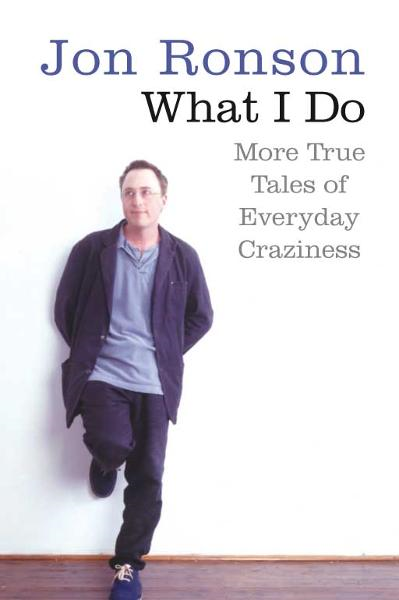What I Do More True Tales of Everyday Craziness