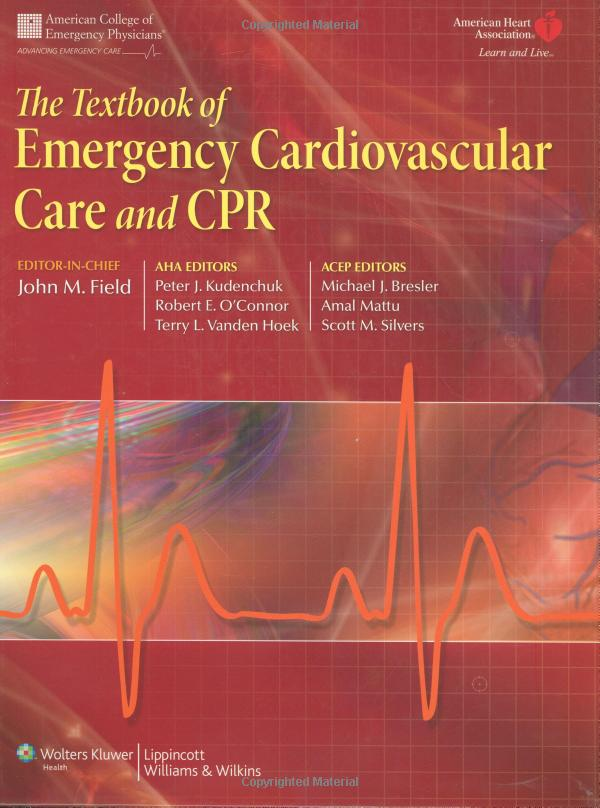 The Textbook of Emergency Cardiovascular Care and CPR