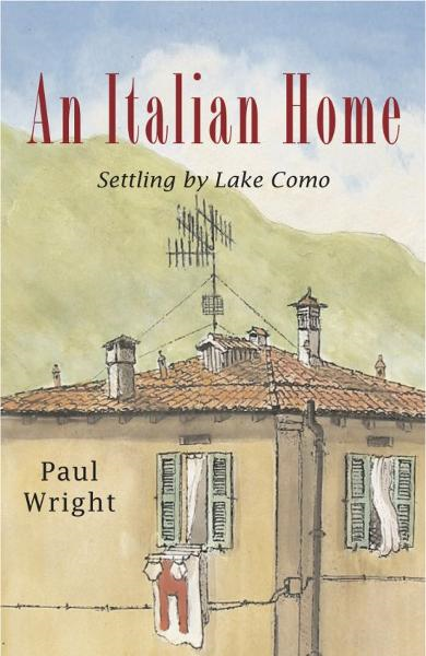 An Italian Home: Settling by Lake Como By: Paul Wright