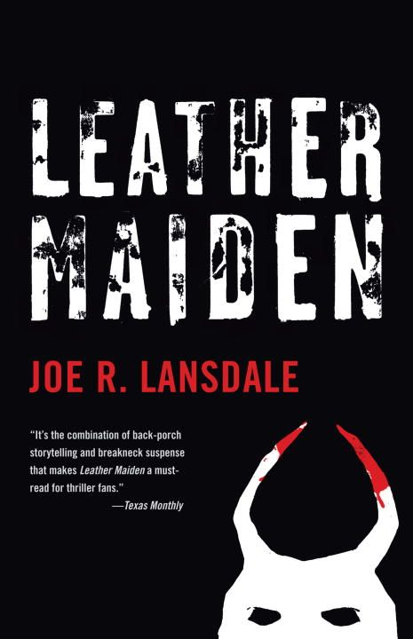 Leather Maiden By: Joe R. Lansdale