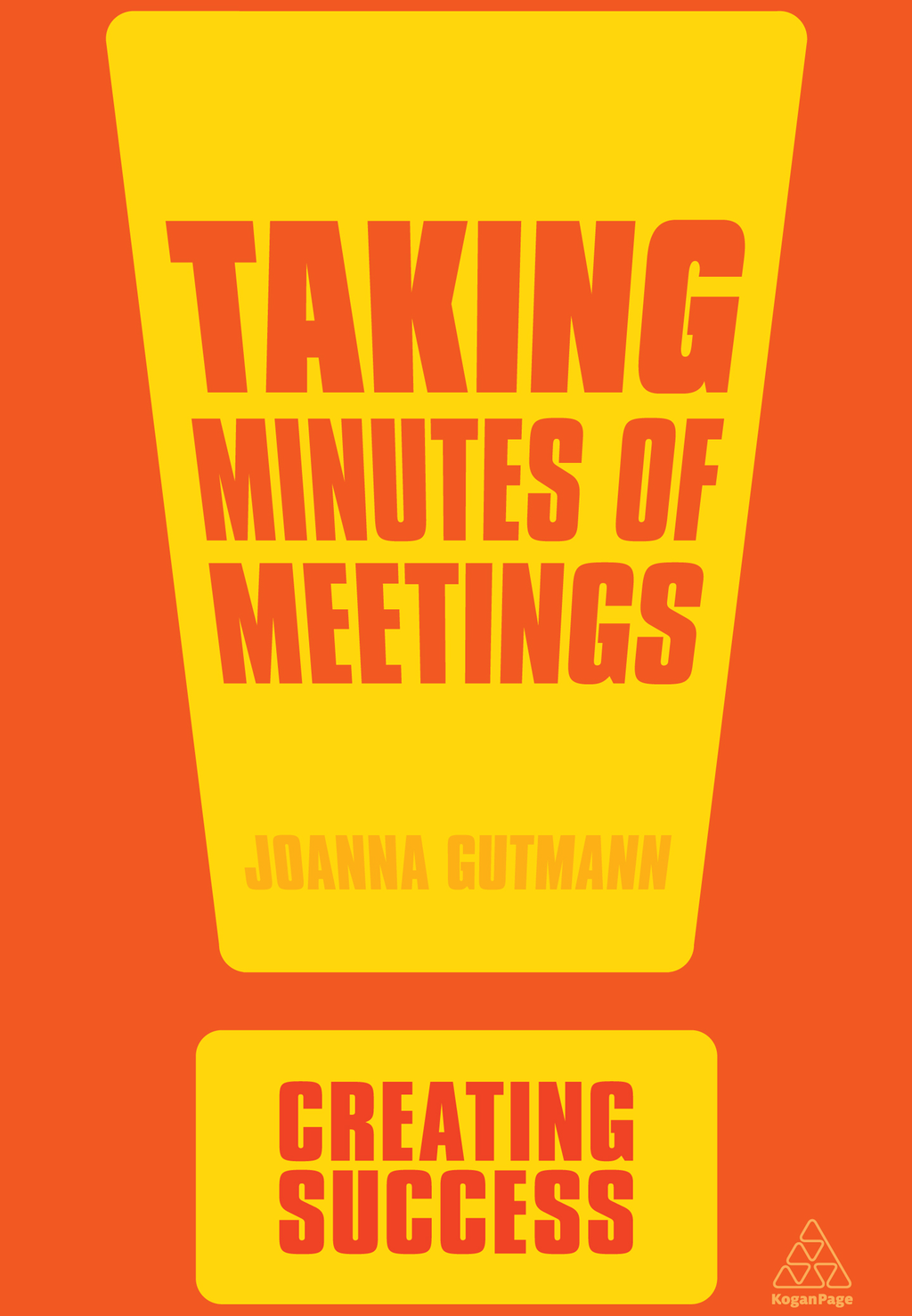 Taking Minutes of Meetings By: Joanna Gutmann