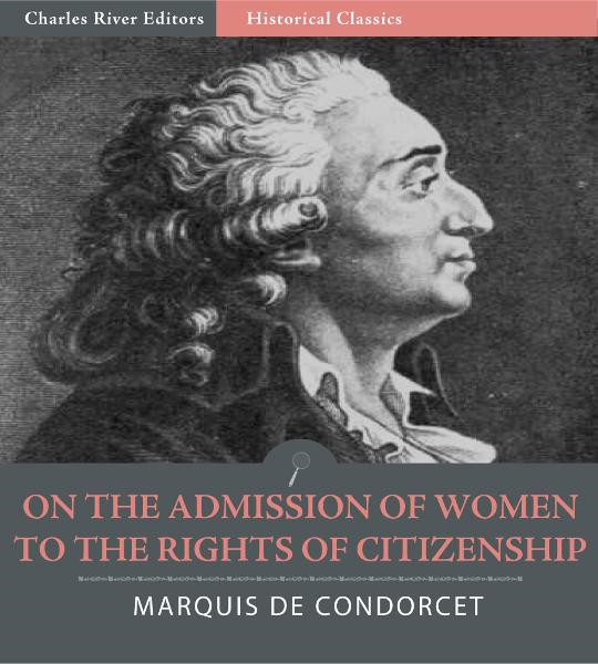 On the Admission of Women to the Rights of Citizenship (Illustrated Edition)