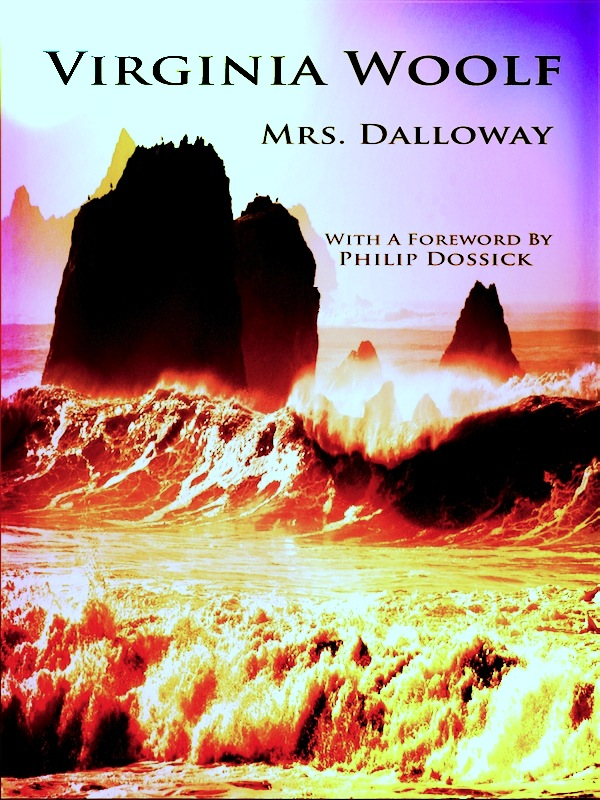 Mrs. Dalloway / With A Foreword By Philip Dossick