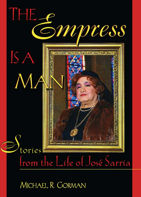 The Empress Is a Man Stories from the Life of Jos� Sarria