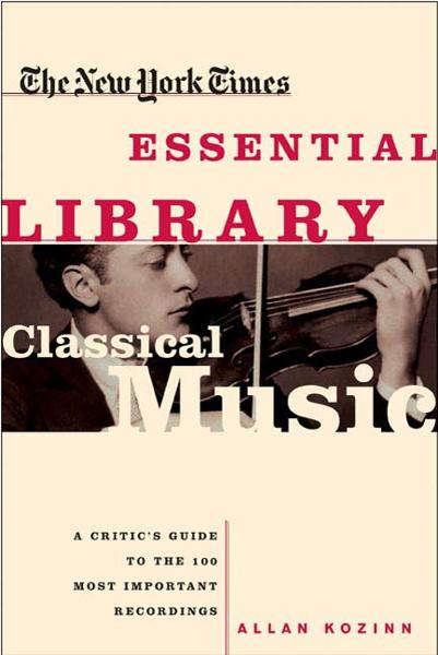 The New York Times Essential Library: Classical Music