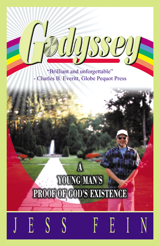Godyssey: A Young Man's Proof of God's Existence By: Jess Fein